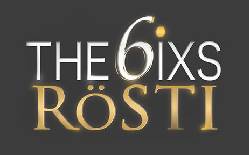 The 6ixs Rösti